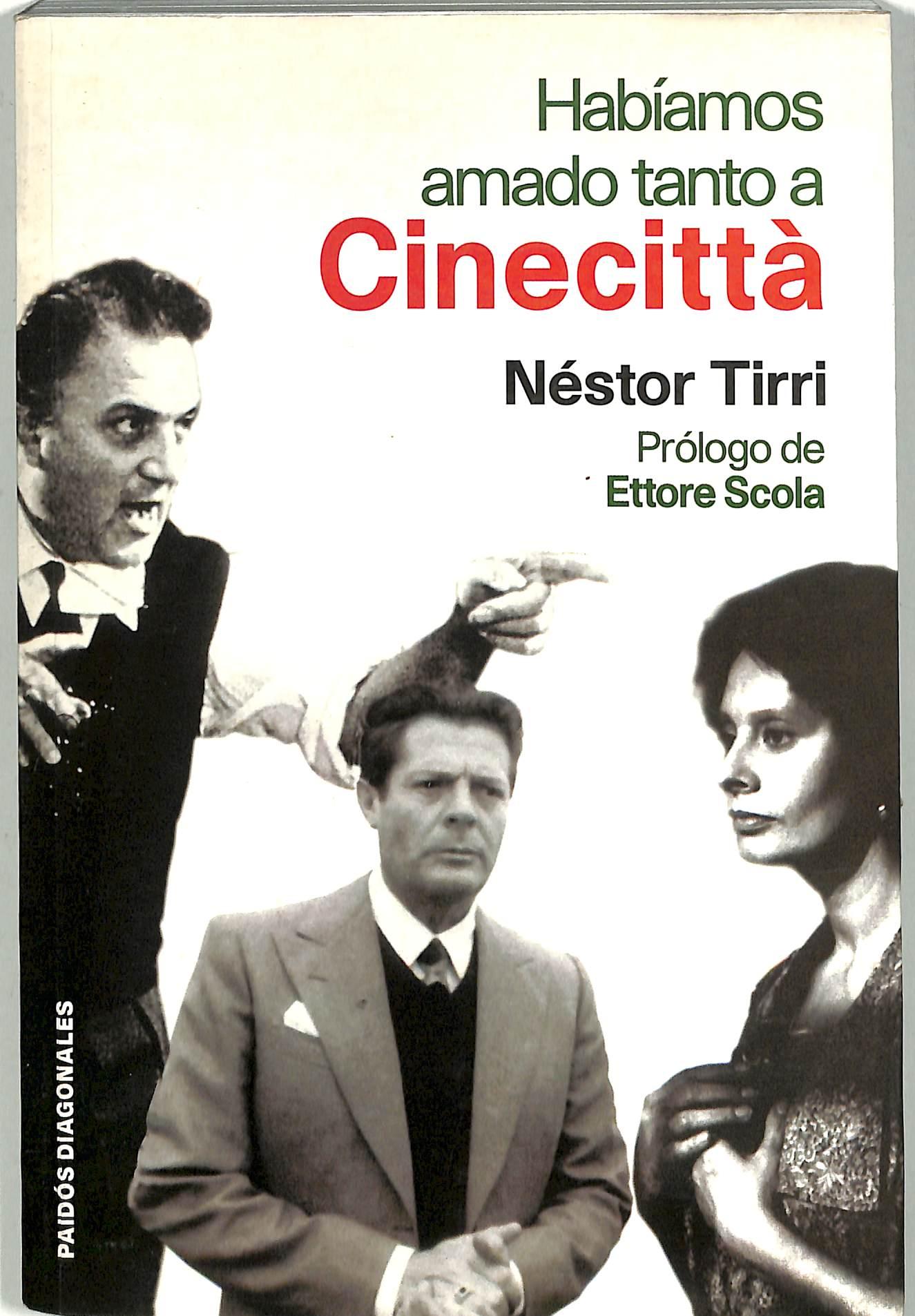 Habiamos Amado Tanto A Cinecitta: Ensayos Sobre El Cine Italiano